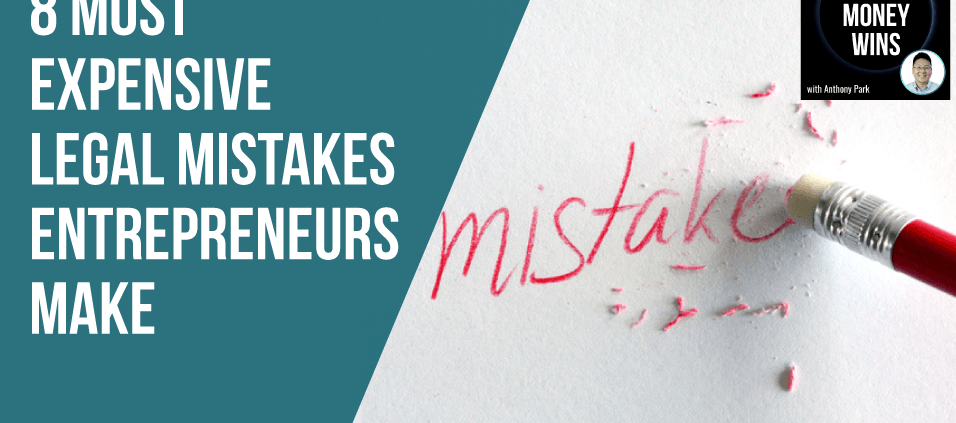 E76 8 Most Expensive Legal Mistakes Entrepreneurs Make