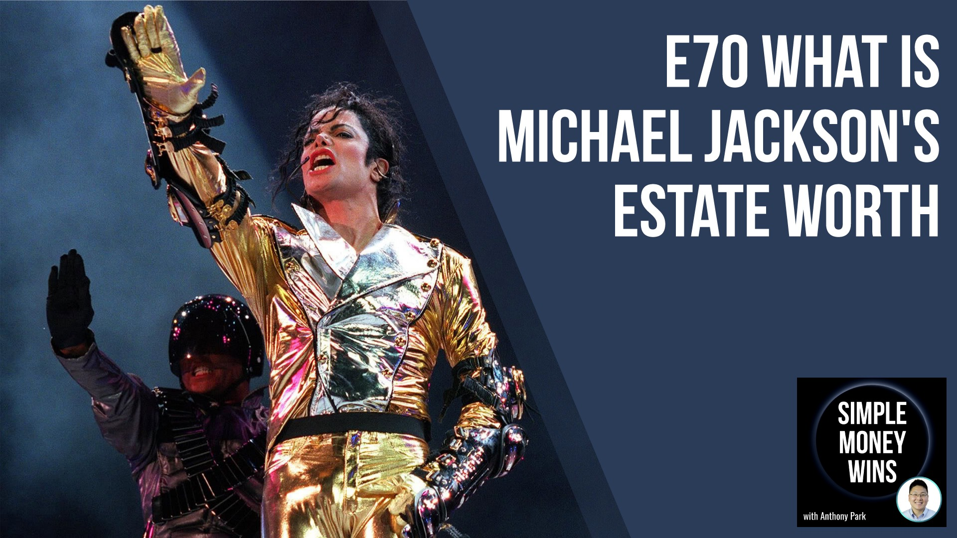 E70 What is Michael Jackson's Estate Worth? | Anthony S  Park PLLC