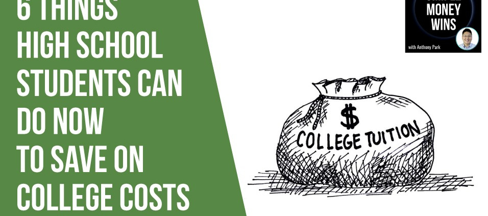 6 Things High School Students Can Do Now To Save On College Costs