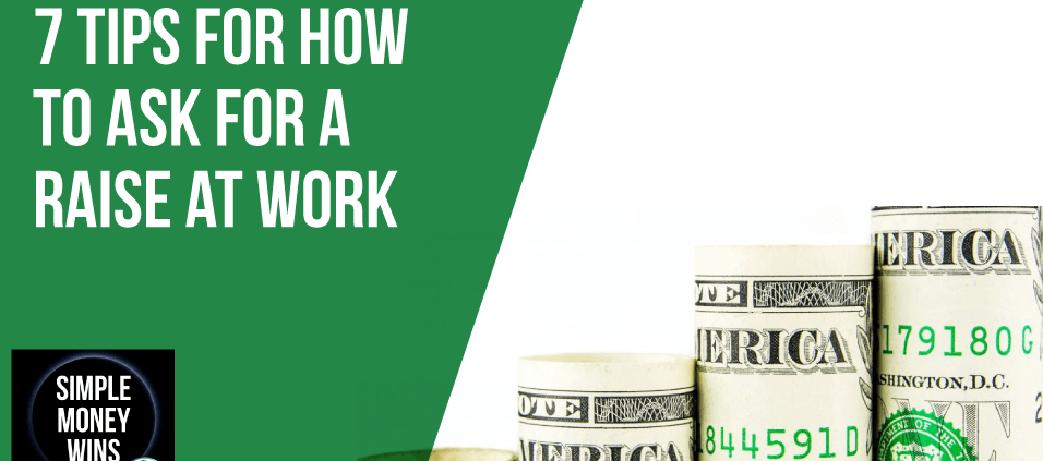 7 Tips for How to Ask for a Raise at Wor