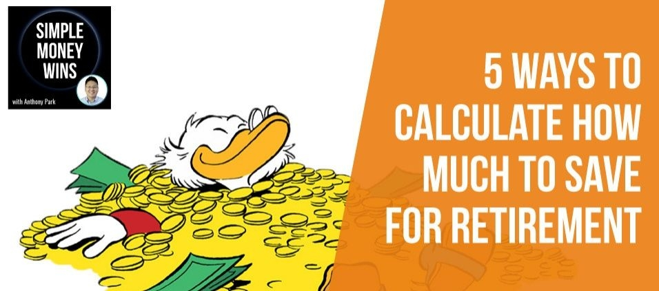 E82 5 Ways to Calculate How Much to Save for Retirement