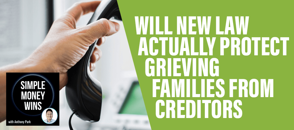 E89 Will New Law Actually Protect Grieving Families from Creditors 956x423