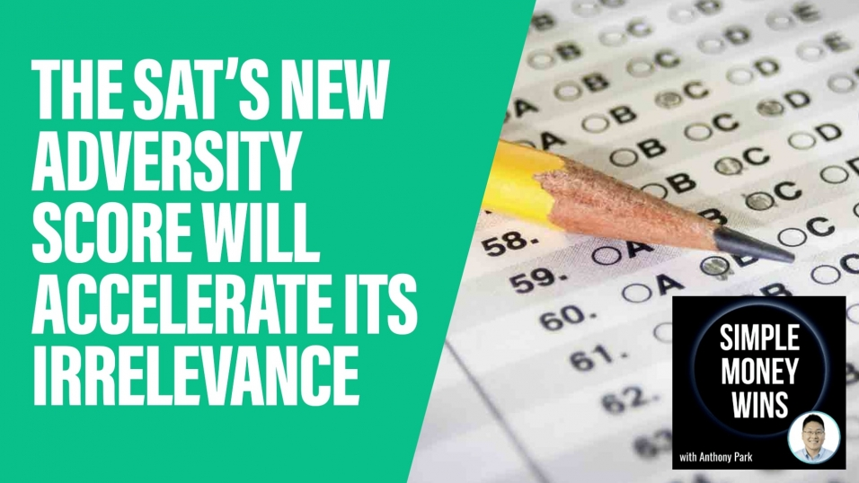 E92 The SAT's New Adversity Score Will Accelerate Its Irrelevance youtube