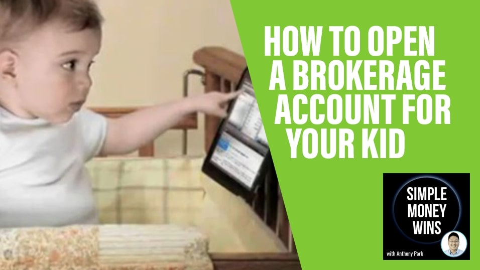 E95 How to Open a Brokerage Account for Your Kid