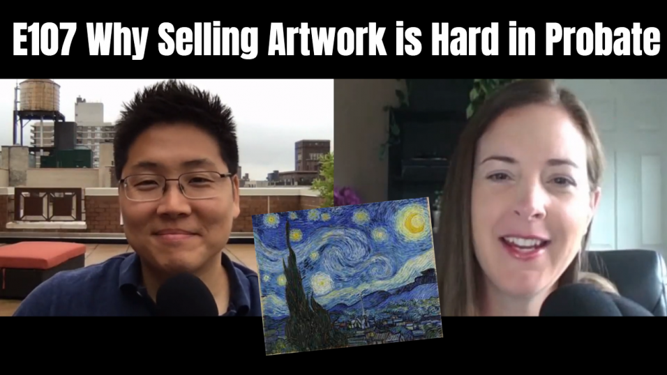 E107 Why Selling Artwork is Hard in Probate