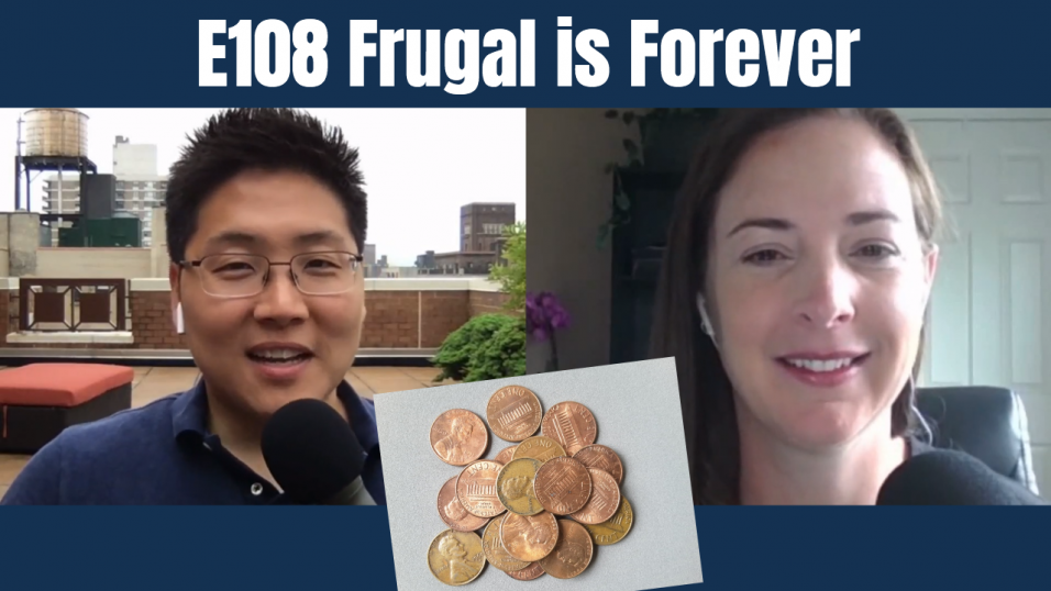 E108 Frugal is Forever