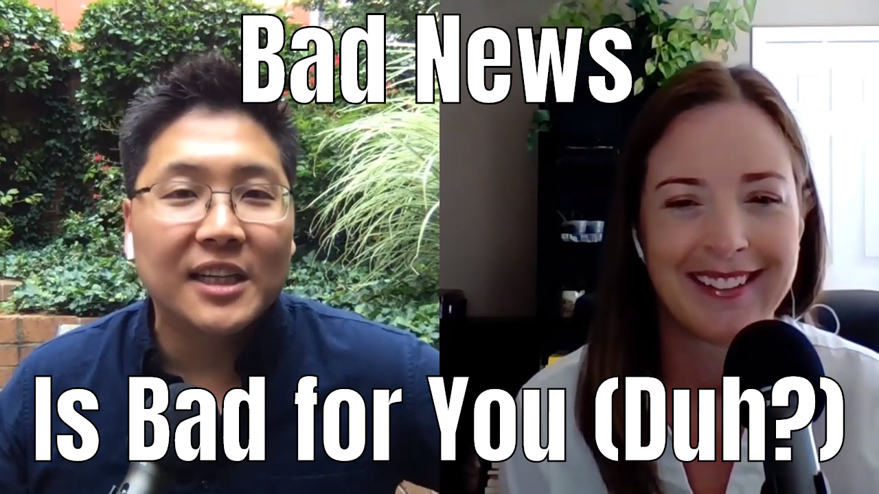 E117 Bad News is Bad for Your Health