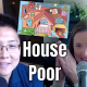 E127 What is House Poor?