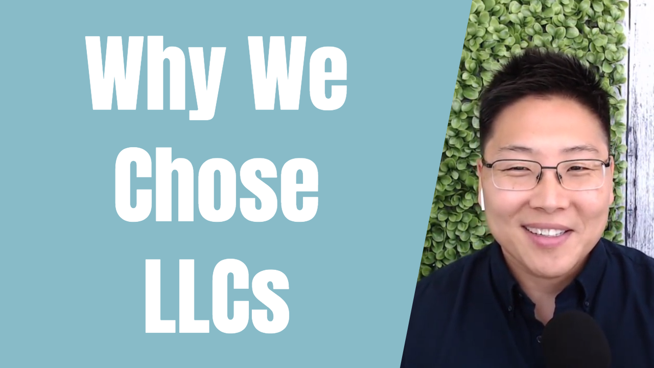 E133 How We Chose Our Business Entities (LLC and S Corp)