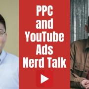 E141 PPC and YouTube Ads Nerd Talk