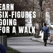 E145 Six-figure income going for a walk every night
