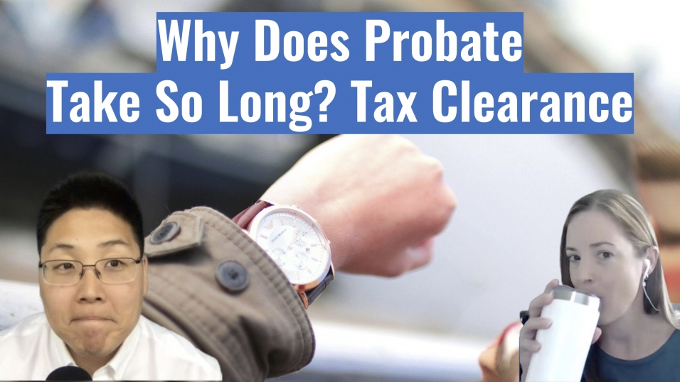 Why Does Probate Take So Long_ Tax Clearance