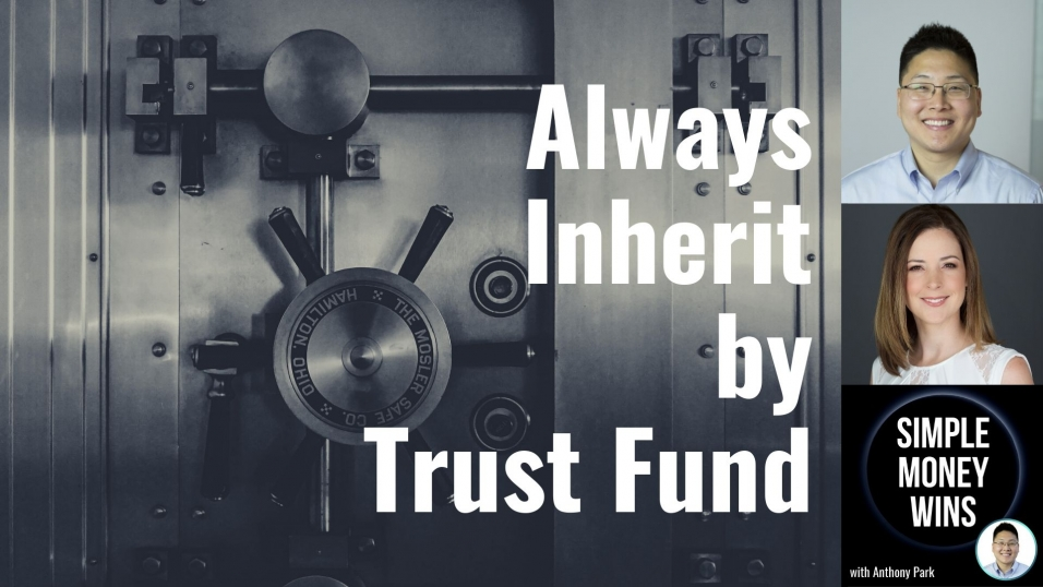E163 Always Leave Inheritance in a Trust Fund