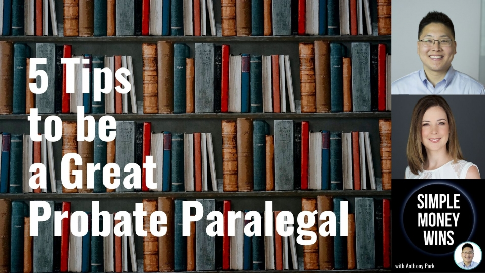 E169 5 Tips to be a Great Probate Paralegal