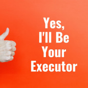 E177 Yes, I Can Be Your Executor Outside New York State