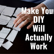 E179 3 Steps to Make Sure Your DIY Will Works