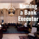 E185 How to Name a Bank as Your Executor