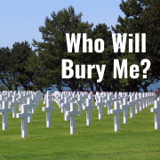 E186 Who Will Bury Me If I Have No Family_