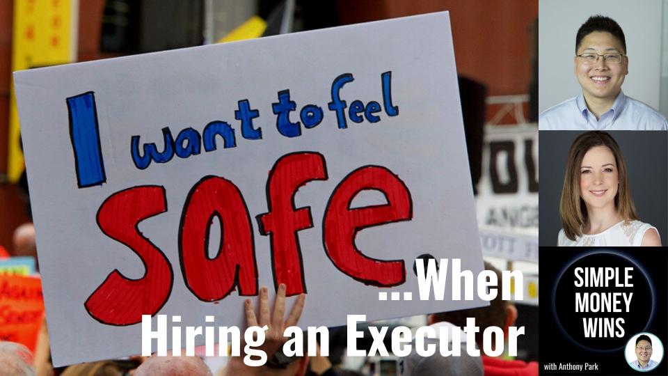 E200 Why You Can Feel Safe Hiring an Executor