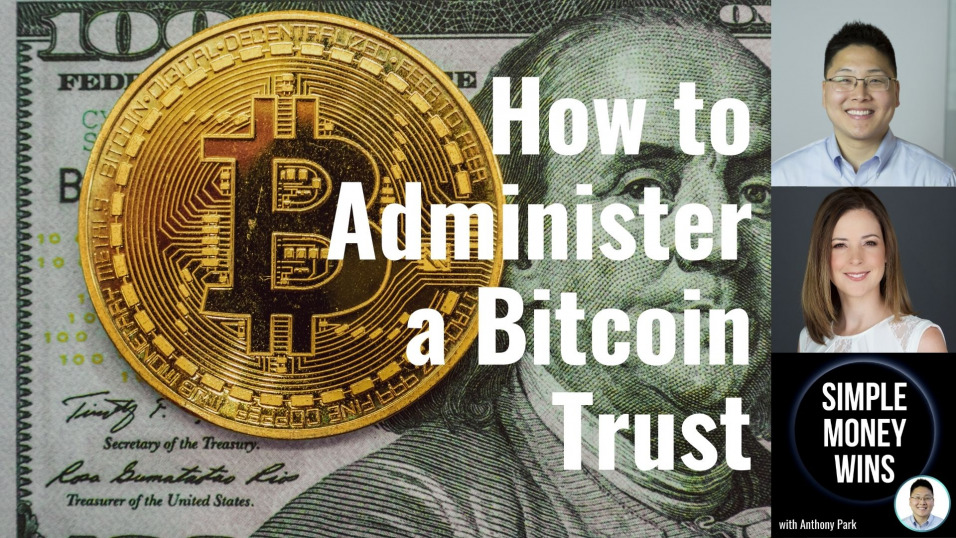 E210 How to Administer a Bitcoin Trust