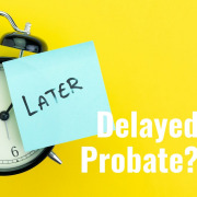 E215 What Happens if You Delay Probate
