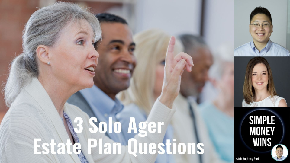 E225 3 Recent Solo Ager Estate Plan Questions