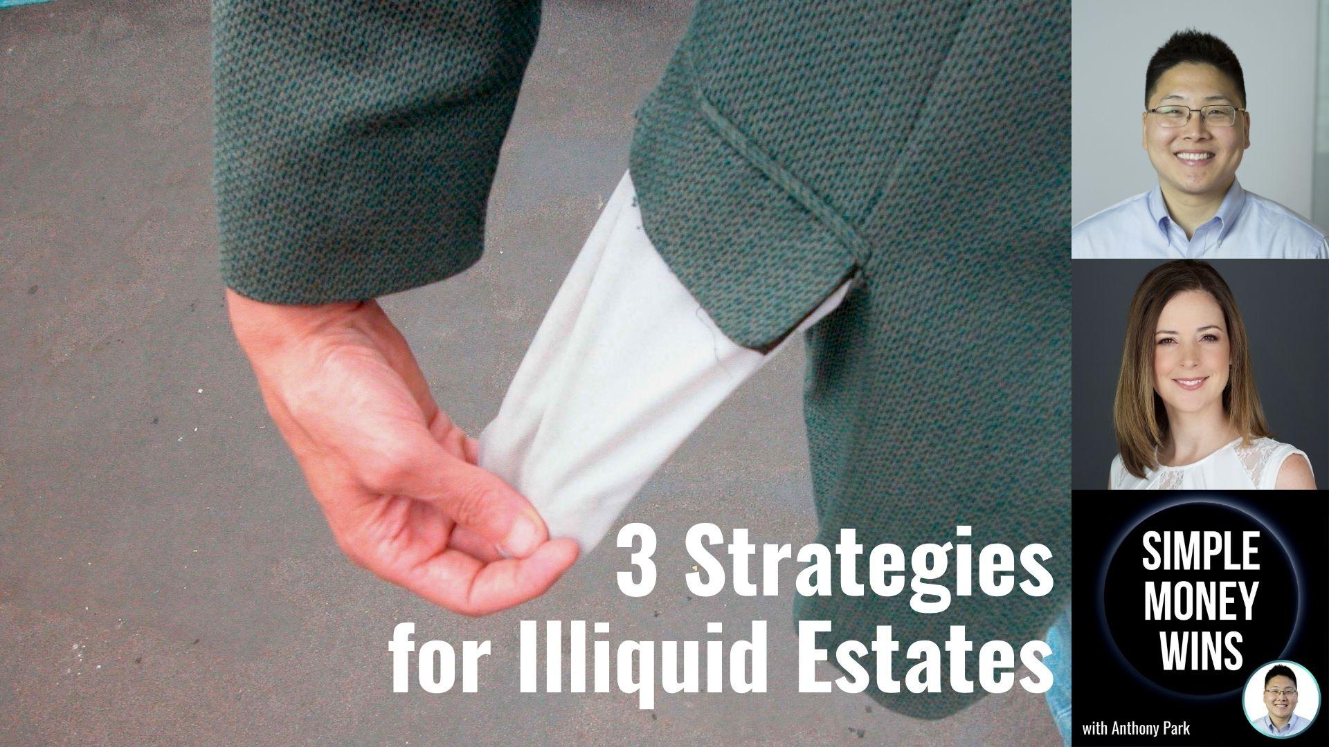 E226 3 Strategies for Illiquid Estates