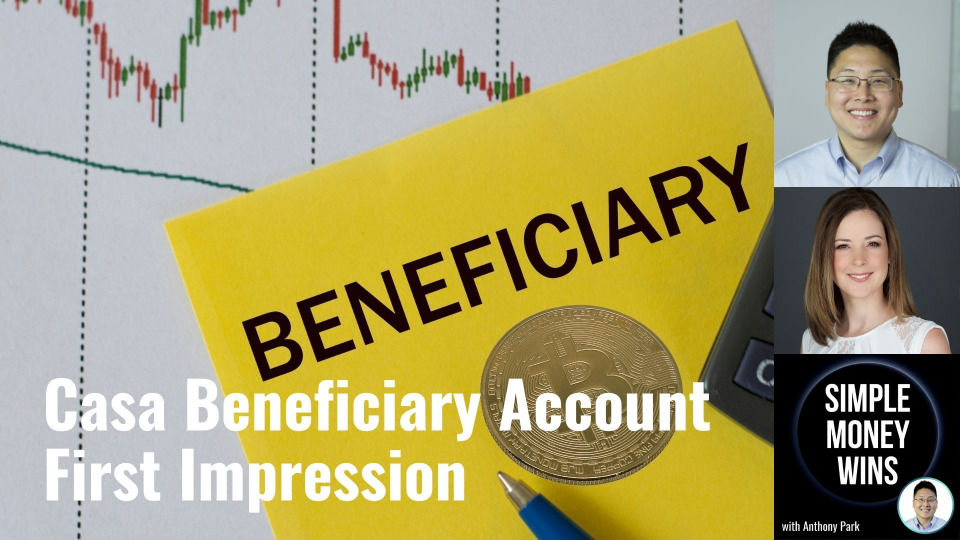 E227 First Impression of Casa Beneficiary Account