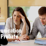 E230 How Poor Communication Hurts Probate